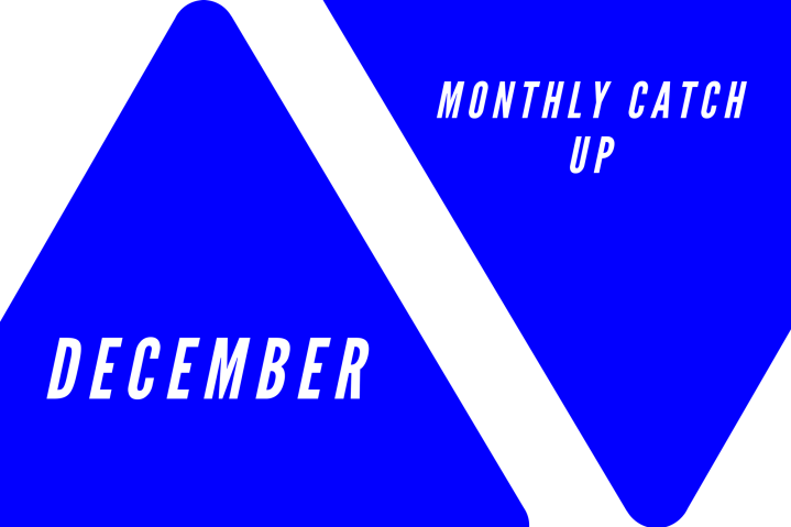 December: Monthly Catch Up