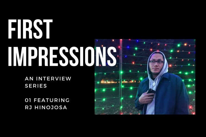 First Impressions: An Interview with (RJ) Robert-JacobHinojosa