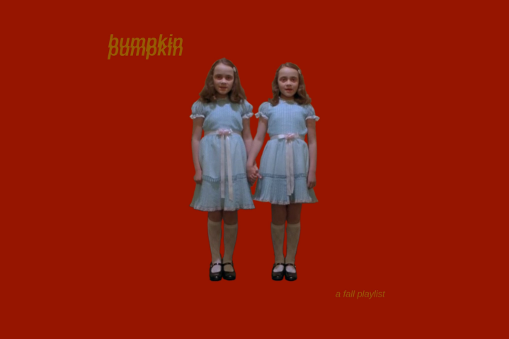 Fall Playlist – Bumpkin Pumpkin