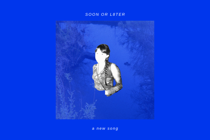 SOON OR L8TER – a new song