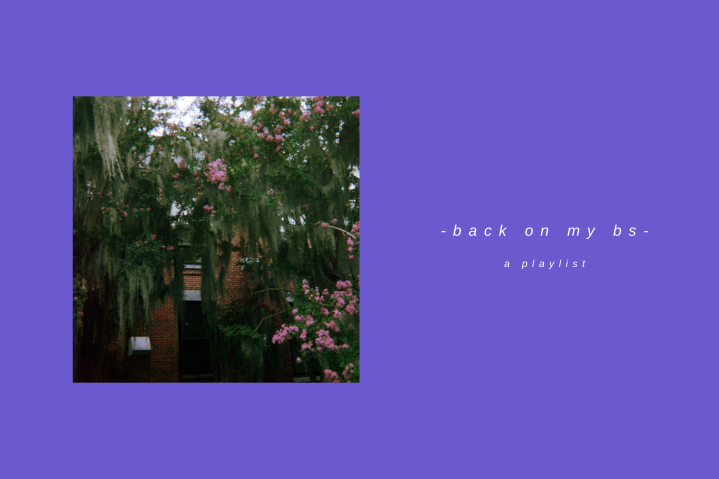 -back on my bs- a playlist