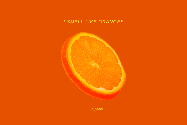 I SMELL LIKE ORANGES